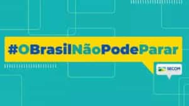 Planalto lança campanha 'O Brasil não pode parar'